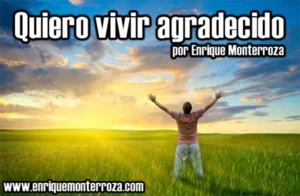 Quiero vivir agradecido por Enrique Monterroza