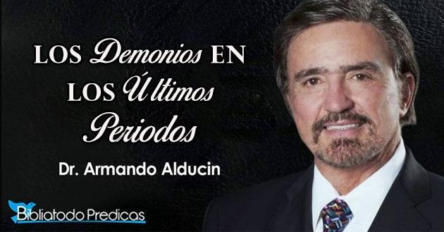 Los Demonios En Los Últimos Periodos por Armando Alducin