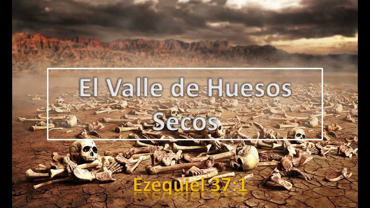 EZEQUIEL – VALLE DE LOS HUESOS SECOS