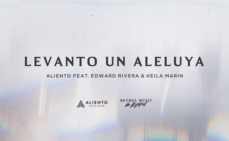 Levanto Un Aleluya – Aliento Ft. Edward Rivera & Keila Marin (VIDEO)