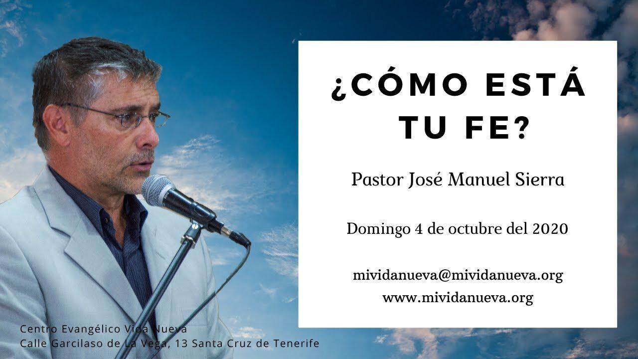 ¿Cómo esta tu fe? – Pastor José Manuel Sierra.