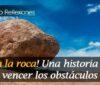 ¡Quita la roca! Una historia sobre vencer los obstáculos